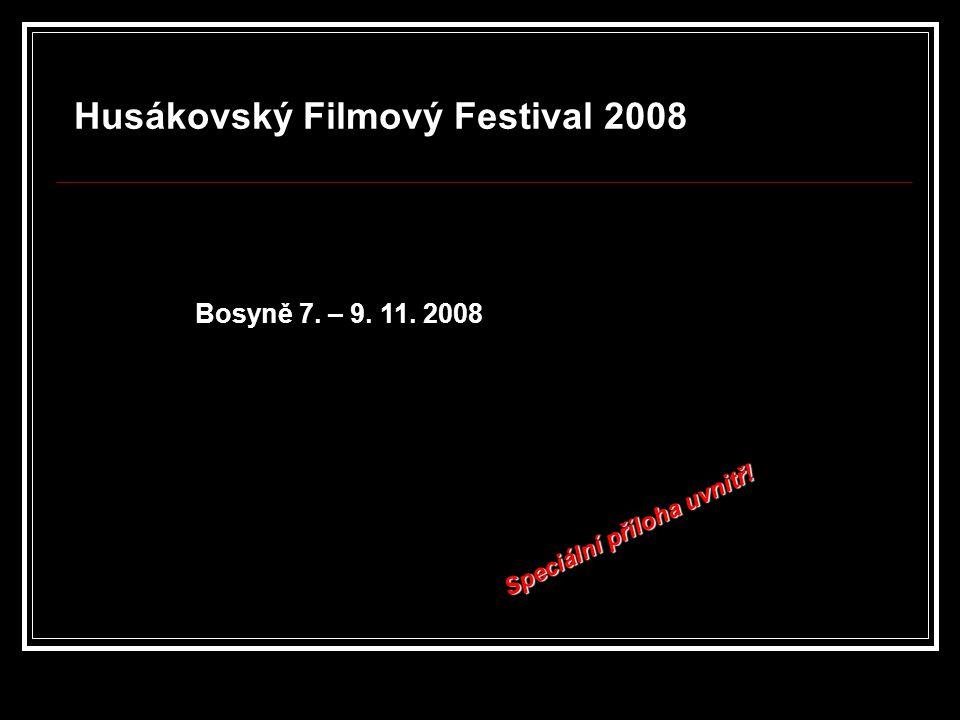 Husákovský Filmový Festival 2008 Bosyně 7. – 9. 11. 2008 Speciální příloha uvnitř!