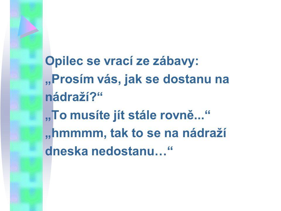 **..V oaze si velbloudář stěžuje českému montérovi, že jeho velbloud nechce chodit.