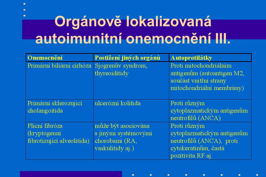 Orgánově lokalizovaná autoimunitní onemocnění III.