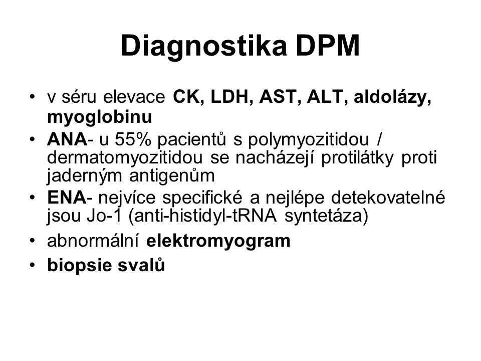 Diagnostika DPM v séru elevace CK, LDH, AST, ALT, aldolázy, myoglobinu ANA- u 55% pacientů s polymyozitidou / dermatomyozitidou se nacházejí protilátk