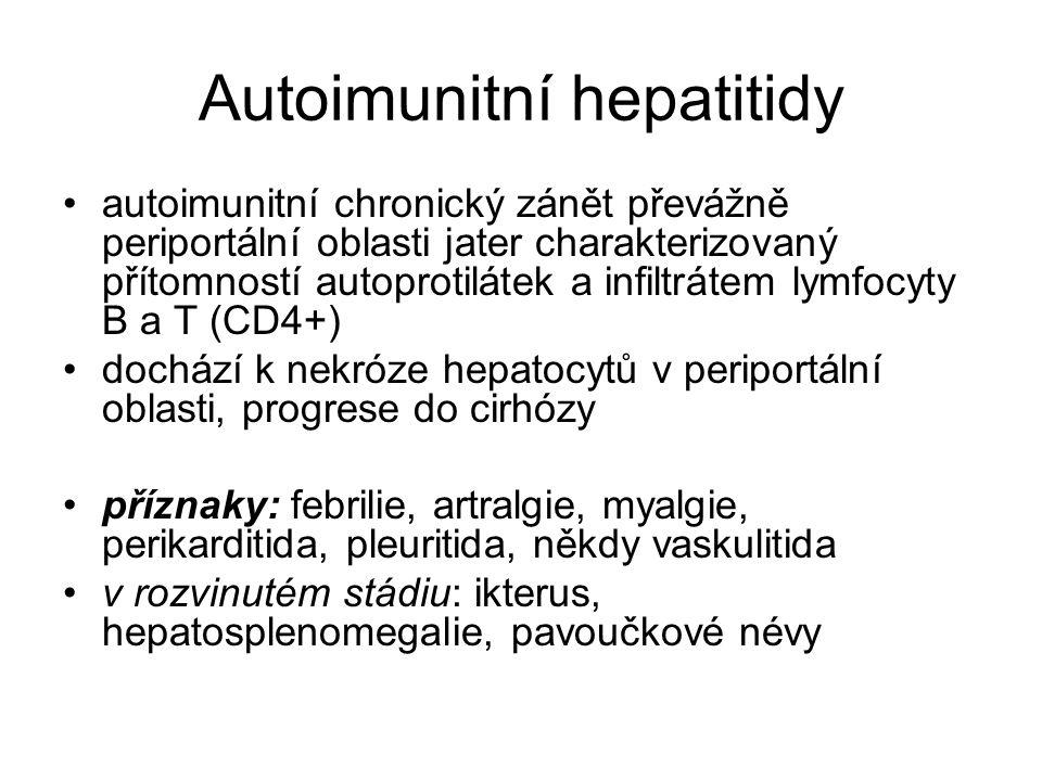 Autoimunitní hepatitidy autoimunitní chronický zánět převážně periportální oblasti jater charakterizovaný přítomností autoprotilátek a infiltrátem lym