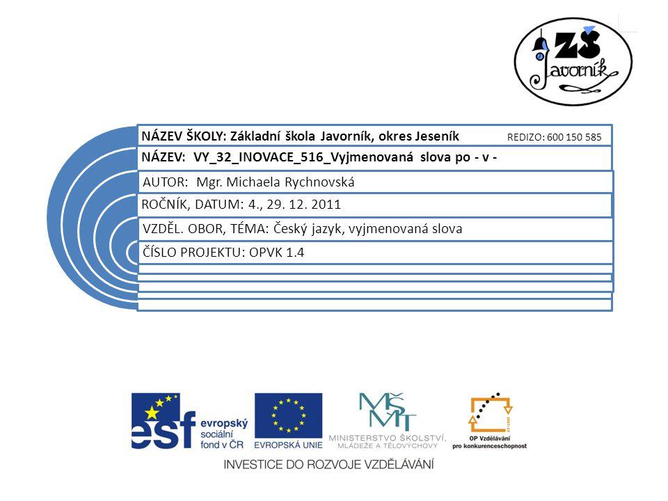  Materiál je určen pro práci žáků 4.ročníku ZŠ v předmětu český jazyk.