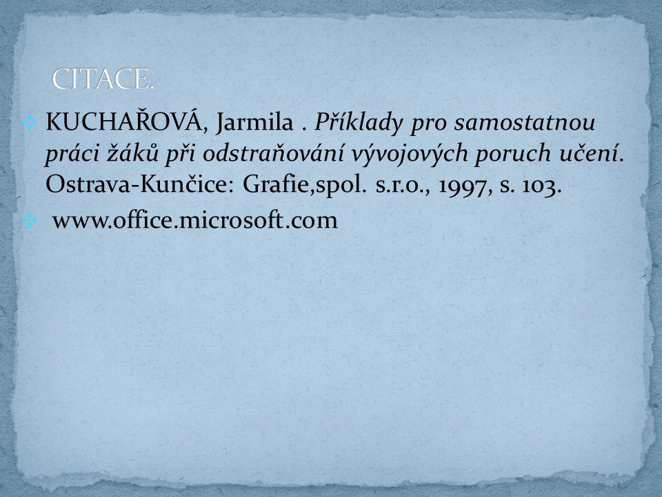  KUCHAŘOVÁ, Jarmila. Příklady pro samostatnou práci žáků při odstraňování vývojových poruch učení. Ostrava-Kunčice: Grafie,spol. s.r.o., 1997, s. 103