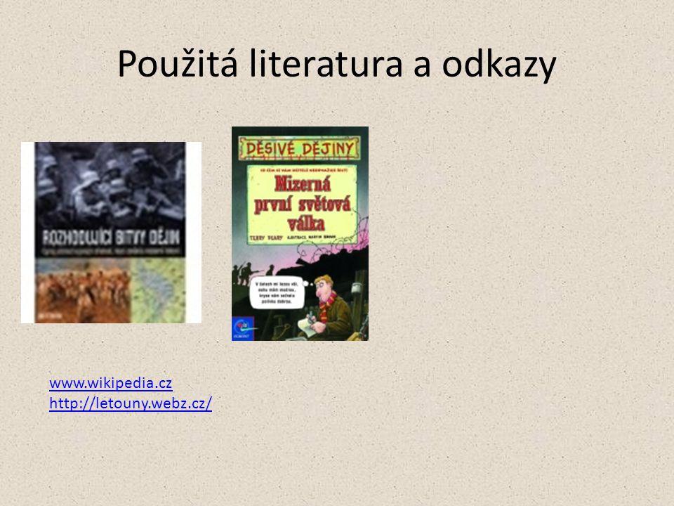 Použitá literatura a odkazy www.wikipedia.cz http://letouny.webz.cz/