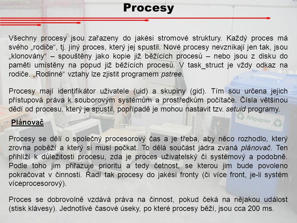 """Procesy Všechny procesy jsou zařazeny do jakési stromové struktury. Každý proces má svého """"rodiče"""", tj. jiný proces, který jej spustil. Nové procesy n"""