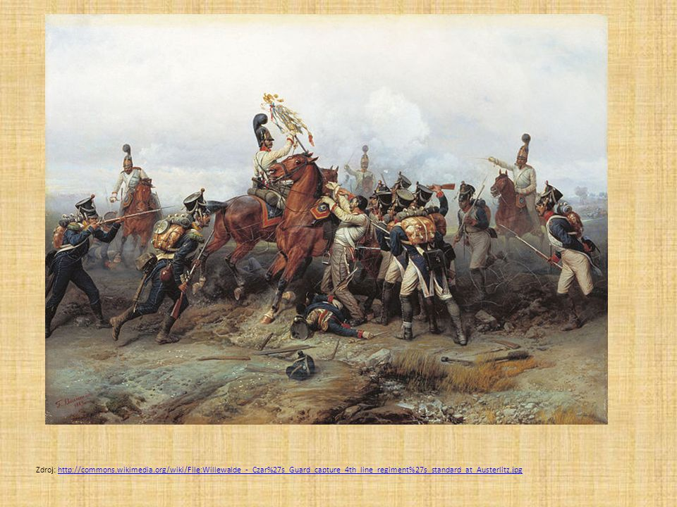 Zdroj: http://commons.wikimedia.org/wiki/File:Willewalde_-_Czar%27s_Guard_capture_4th_line_regiment%27s_standard_at_Austerlitz.jpghttp://commons.wikim
