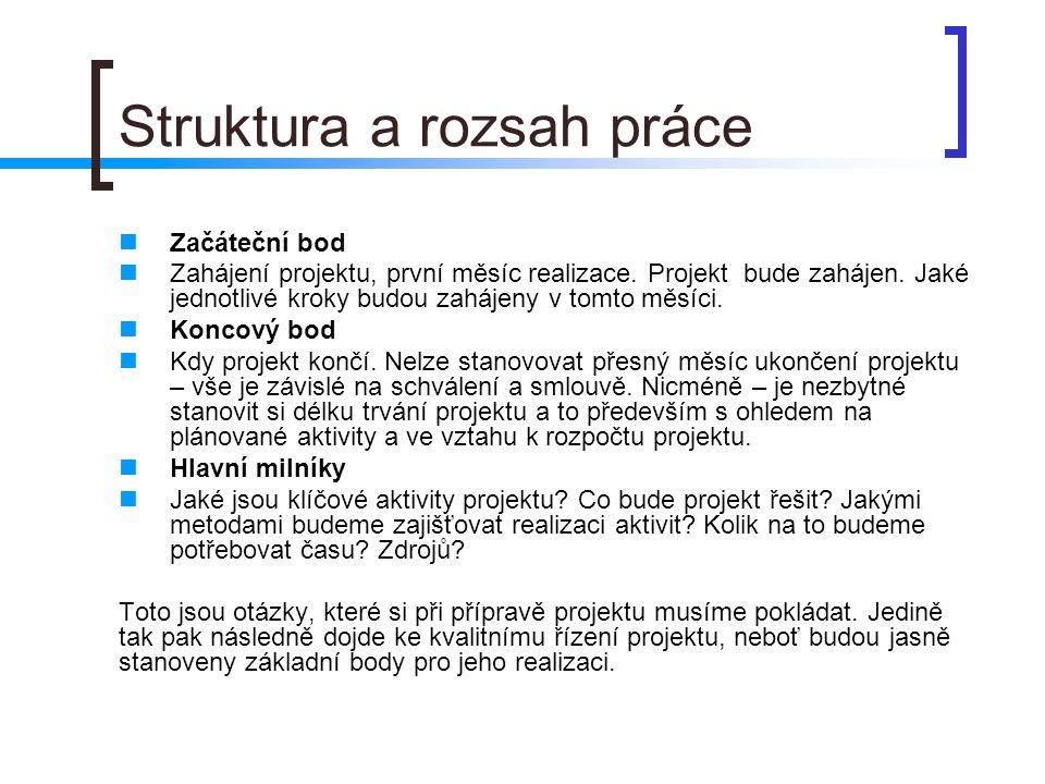 Struktura a rozsah práce Začáteční bod Zahájení projektu, první měsíc realizace.