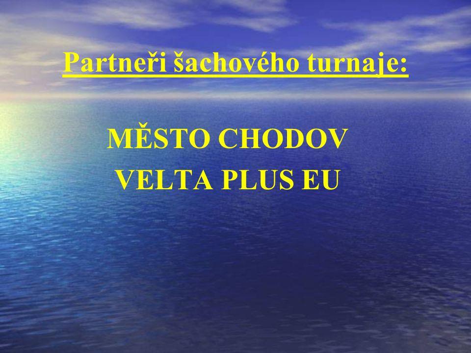 Partneři šachového turnaje: MĚSTO CHODOV VELTA PLUS EU