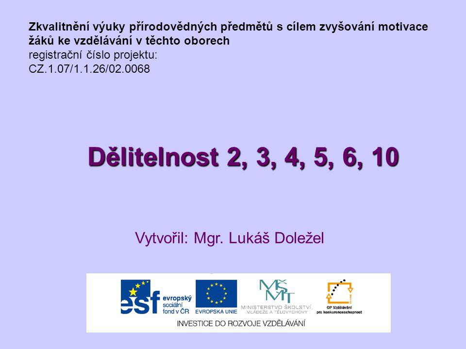 Zkvalitnění výuky přírodovědných předmětů s cílem zvyšování motivace žáků ke vzdělávání v těchto oborech registrační číslo projektu: CZ.1.07/1.1.26/02