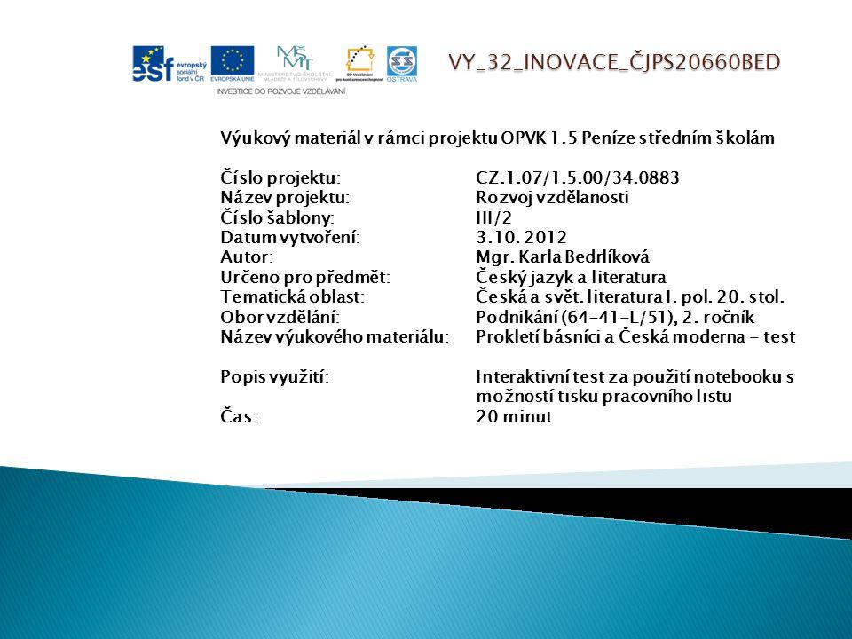 VY_32_INOVACE_ČJPS20660BED Výukový materiál v rámci projektu OPVK 1.5 Peníze středním školám Číslo projektu:CZ.1.07/1.5.00/34.0883 Název projektu:Rozv