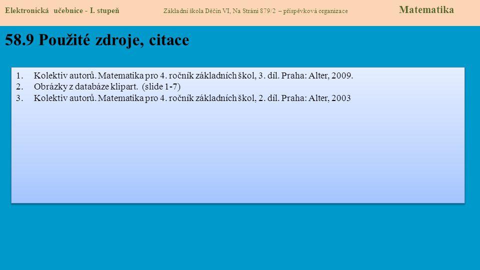 58.9 Použité zdroje, citace 1.Kolektiv autorů.Matematika pro 4.