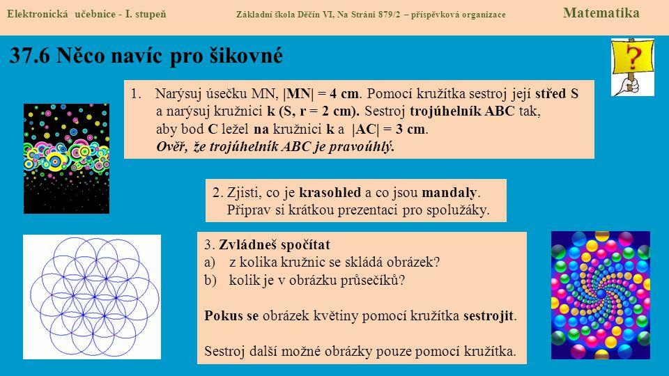 Elektronická učebnice - I. stupeň Základní škola Děčín VI, Na Stráni 879/2 – příspěvková organizace Matematika 3. Zvládneš spočítat a)z kolika kružnic