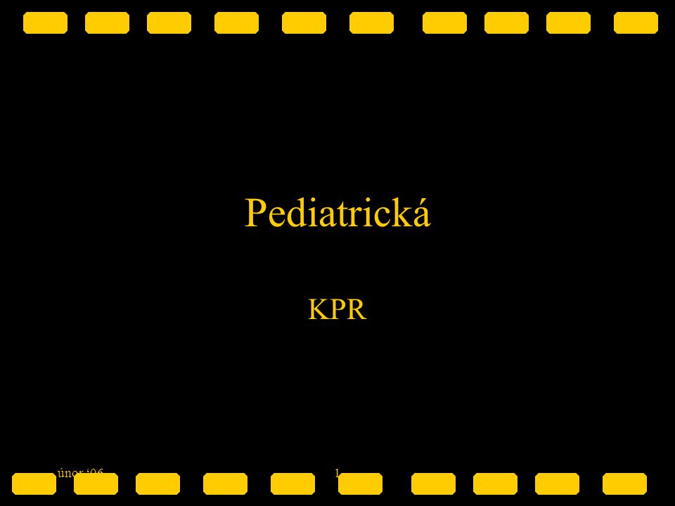 únor '061 Pediatrická KPR