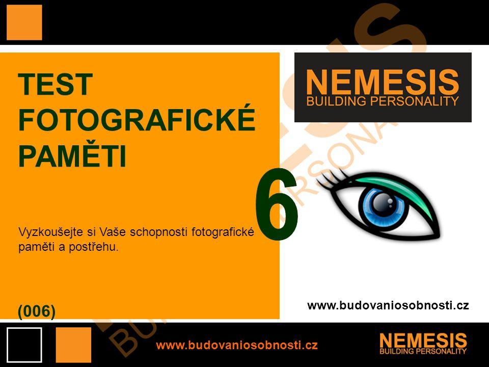 www.budovaniosobnosti.cz TEST FOTOGRAFICKÉ PAMĚTI (006) Vyzkoušejte si Vaše schopnosti fotografické paměti a postřehu.