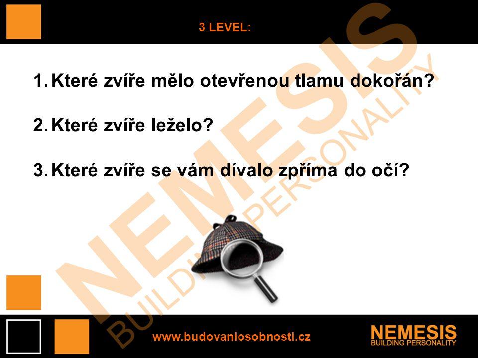 www.budovaniosobnosti.cz 3 LEVEL: 1.Které zvíře mělo otevřenou tlamu dokořán.