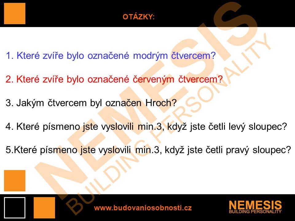 www.budovaniosobnosti.cz OTÁZKY: 1.Které zvíře bylo označené modrým čtvercem.