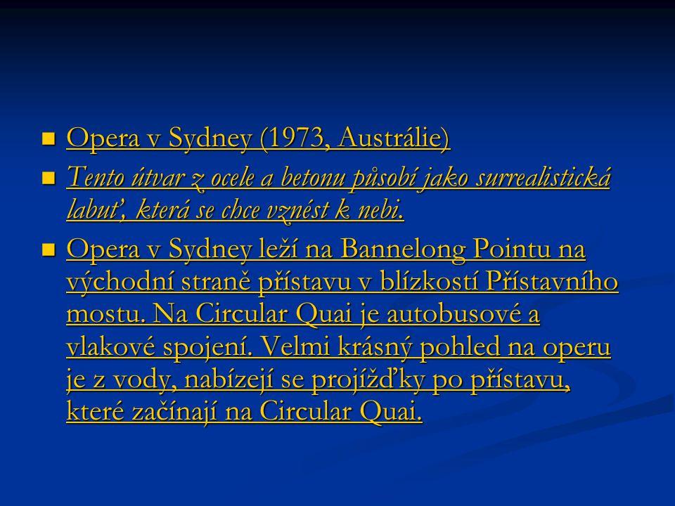 Opera v Sydney (1973, Austrálie) Opera v Sydney (1973, Austrálie) Opera v Sydney (1973, Austrálie) Opera v Sydney (1973, Austrálie) Tento útvar z ocele a betonu působí jako surrealistická labuť, která se chce vznést k nebi.