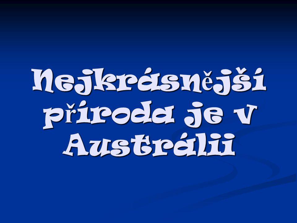 Nejkrásn ě jší p ř íroda je v Austrálii