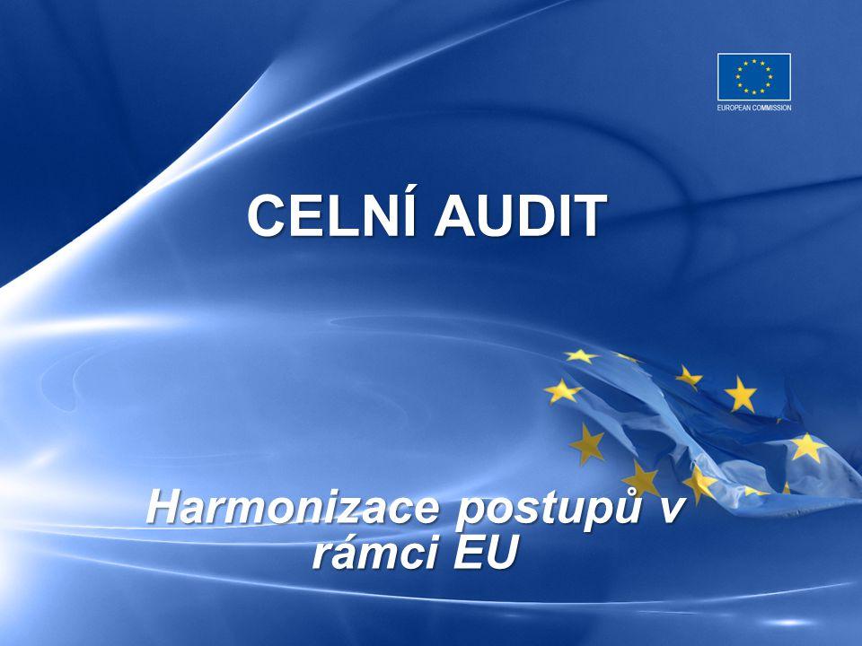 CELNÍ AUDIT Harmonizace postupů v rámci EU