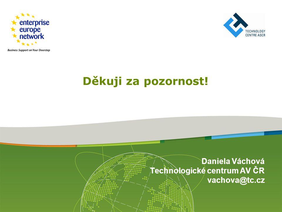 Daniela Váchová Technologické centrum AV ČR vachova@tc.cz Děkuji za pozornost!