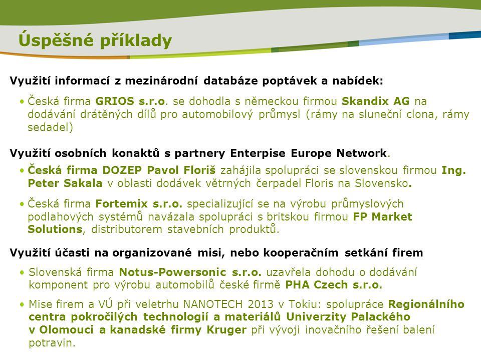 Úspěšné příklady Využití informací z mezinárodní databáze poptávek a nabídek: Česká firma GRIOS s.r.o. se dohodla s německou firmou Skandix AG na dodá