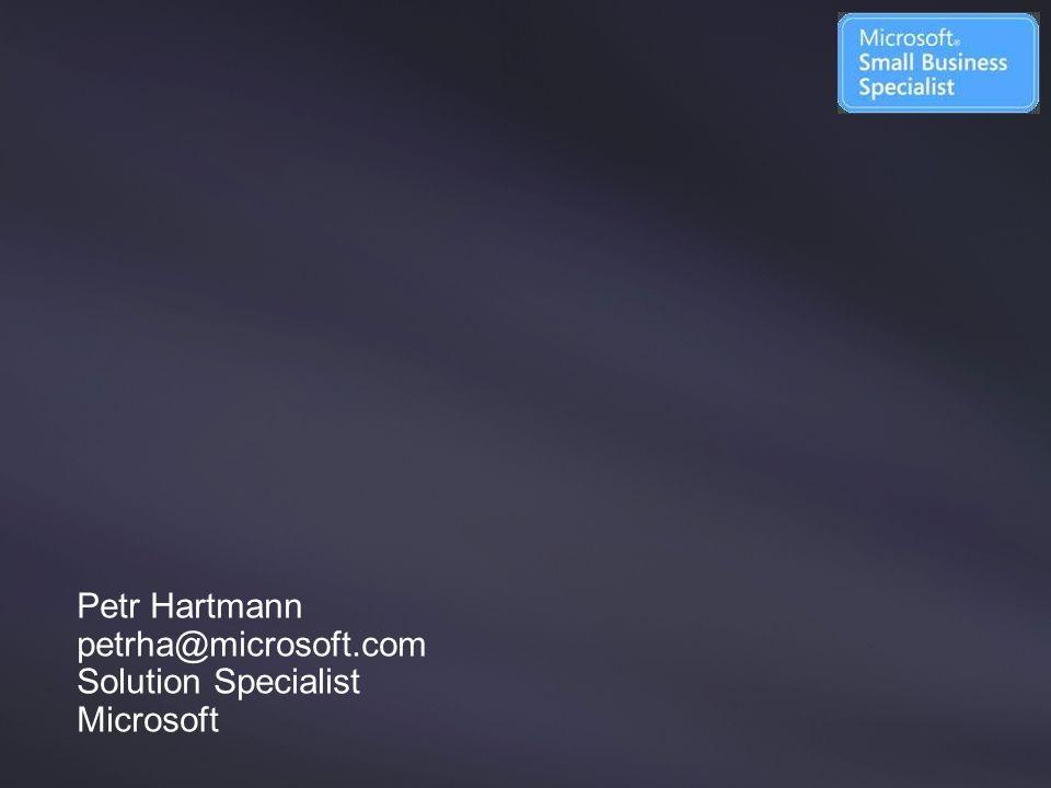Petr Hartmann petrha@microsoft.com Solution Specialist Microsoft