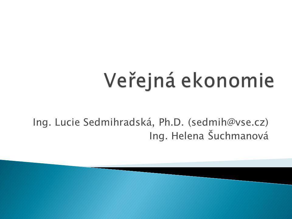 Ing. Lucie Sedmihradská, Ph.D. (sedmih@vse.cz) Ing. Helena Šuchmanová
