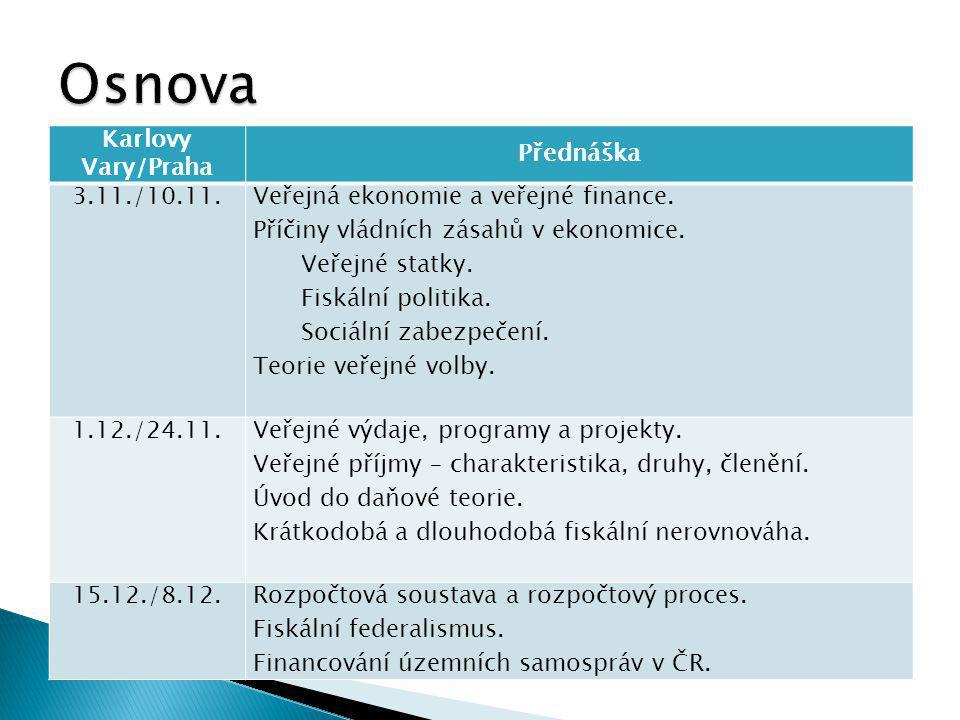 Karlovy Vary/Praha Přednáška 3.11./10.11.Veřejná ekonomie a veřejné finance.