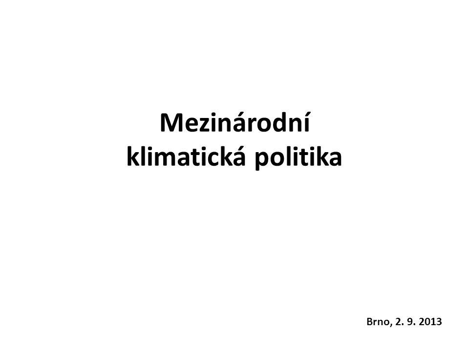 Mezinárodní klimatická politika Brno, 2. 9. 2013