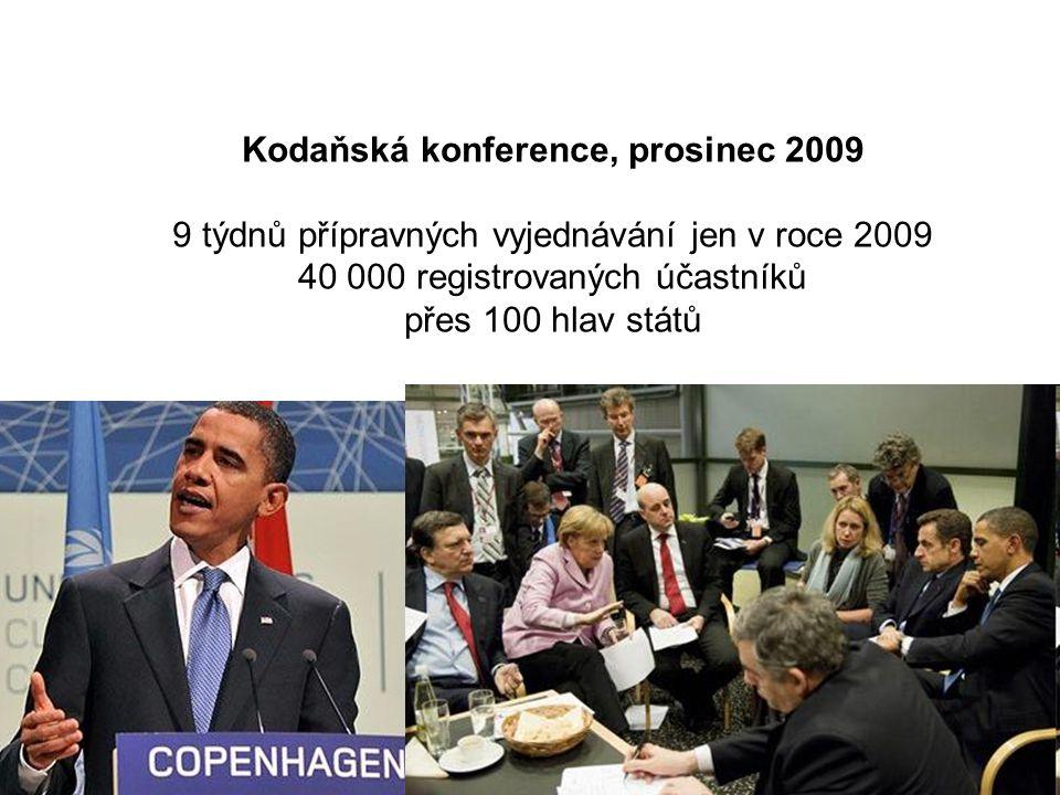 Kodaňská konference, prosinec 2009 9 týdnů přípravných vyjednávání jen v roce 2009 40 000 registrovaných účastníků přes 100 hlav států