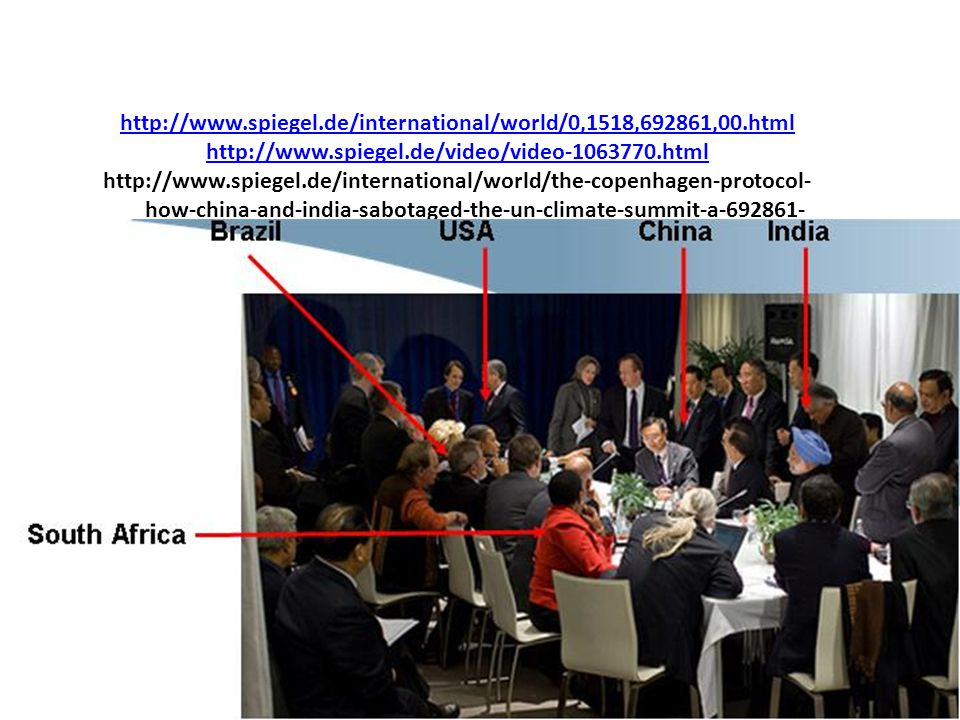 http://www.spiegel.de/international/world/0,1518,692861,00.html http://www.spiegel.de/video/video-1063770.html http://www.spiegel.de/international/world/the-copenhagen-protocol- how-china-and-india-sabotaged-the-un-climate-summit-a-692861- 2.html