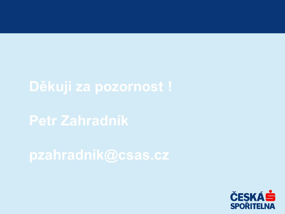 Děkuji za pozornost ! Petr Zahradník pzahradnik@csas.cz
