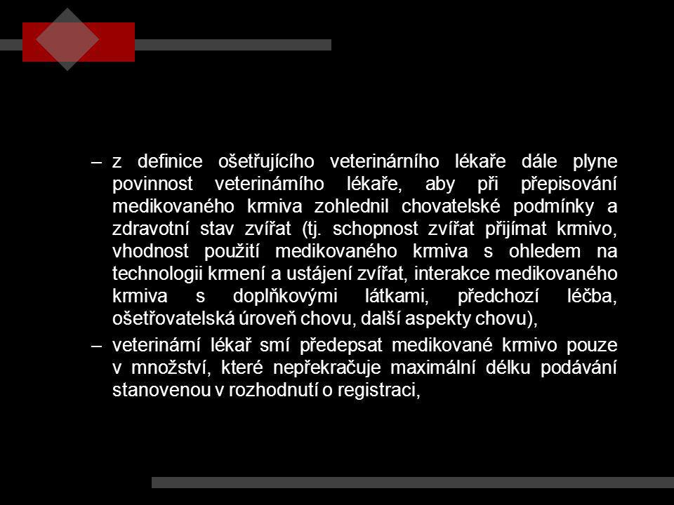 –z definice ošetřujícího veterinárního lékaře dále plyne povinnost veterinárního lékaře, aby při přepisování medikovaného krmiva zohlednil chovatelské
