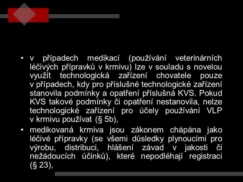 v případech medikací (používání veterinárních léčivých přípravků v krmivu) lze v souladu s novelou využít technologická zařízení chovatele pouze v pří