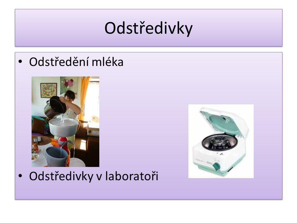 Odstředivky Odstředění mléka Odstředivky v laboratoři Odstředění mléka Odstředivky v laboratoři