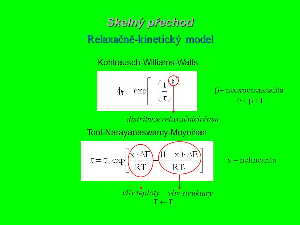 Tool-Narayanaswamy-Moynihan x  nelinearita Kohlrausch-Williams-Watts  neexponencialita vliv teploty distribuce relaxačních časů vliv struktury S
