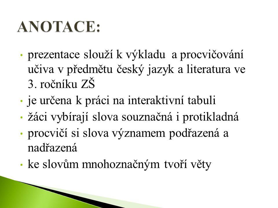 prezentace slouží k výkladu a procvičování učiva v předmětu český jazyk a literatura ve 3.