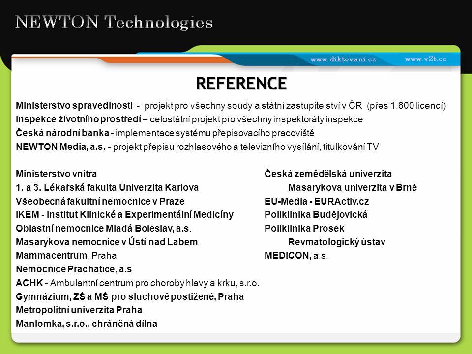 REFERENCE Ministerstvo spravedlnosti - projekt pro všechny soudy a státní zastupitelství v ČR (přes 1.600 licencí) Inspekce životního prostředí – celo