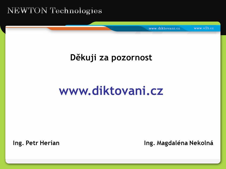 Ing. Petr Herian Ing. Magdaléna Nekolná Děkuji za pozornost www.diktovani.cz