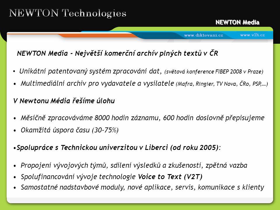 NEWTON Media - Největší komerční archív plných textů v ČR Unikátní patentovaný systém zpracování dat, (světová konference FIBEP 2008 v Praze) Multimed
