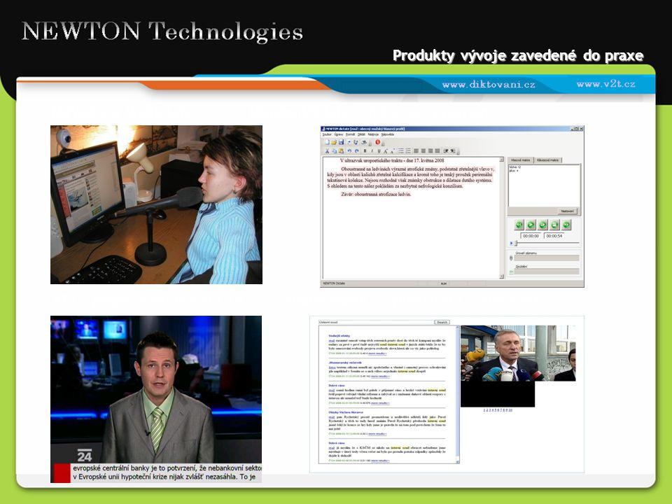 Produkty vývoje zavedené do praxe MyVoice a MyDictateNewtonDictate – diktovací program ATT – přepis a titulkování TVAudioSearch - vyhledávání v archiv