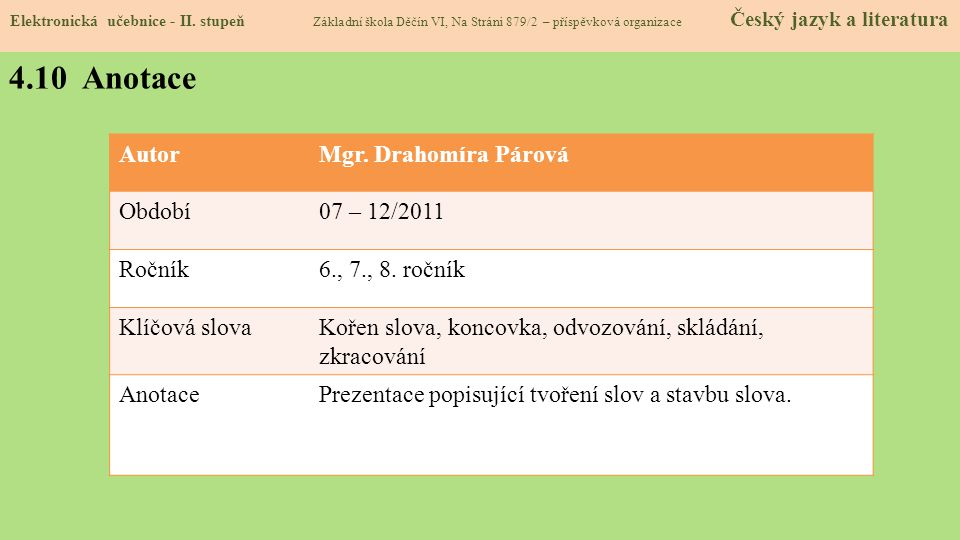 AutorMgr.Drahomíra Párová Období07 – 12/2011 Ročník6., 7., 8.