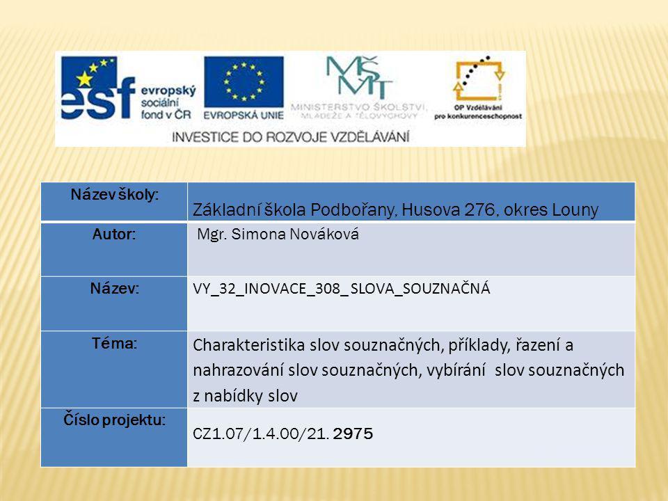 Anotace:Prezentace je zaměřena na procvičování slov souznačných v předmětu Český jazyk a literatura pro 3.