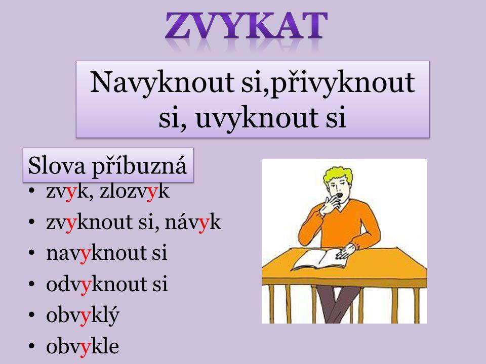 výskot zavýskat výskání POZOR!! výskat (jásat) x vískat (hladit po vlasech) Vysokým hlasem radostně vykřikovat Slova příbuzná