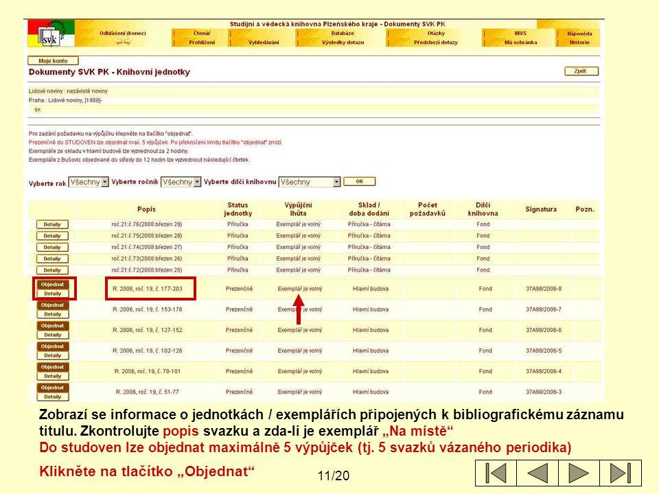 11/20 Zobrazí se informace o jednotkách / exemplářích připojených k bibliografickému záznamu titulu.