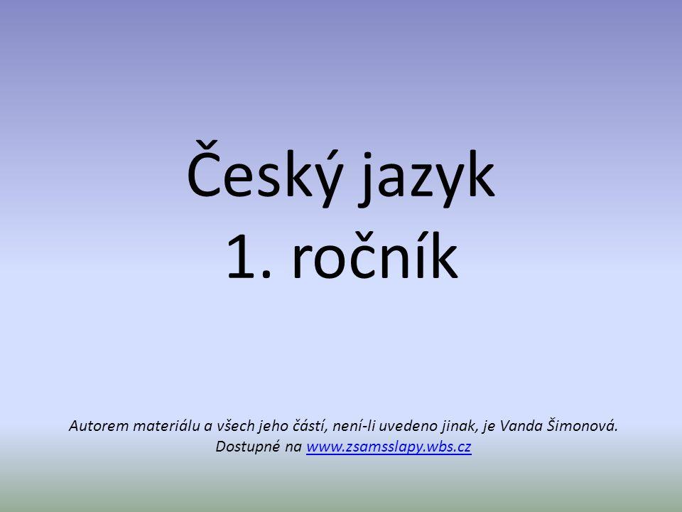 Autorem materiálu a všech jeho částí, není-li uvedeno jinak, je Vanda Šimonová.