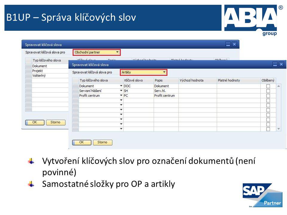 B1UP – Správa klíčových slov Vytvoření klíčových slov pro označení dokumentů (není povinné) Samostatné složky pro OP a artikly
