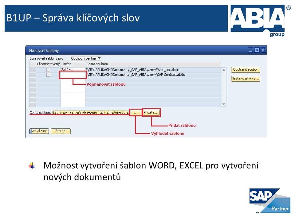 B1UP – Správa klíčových slov Možnost vytvoření šablon WORD, EXCEL pro vytvoření nových dokumentů