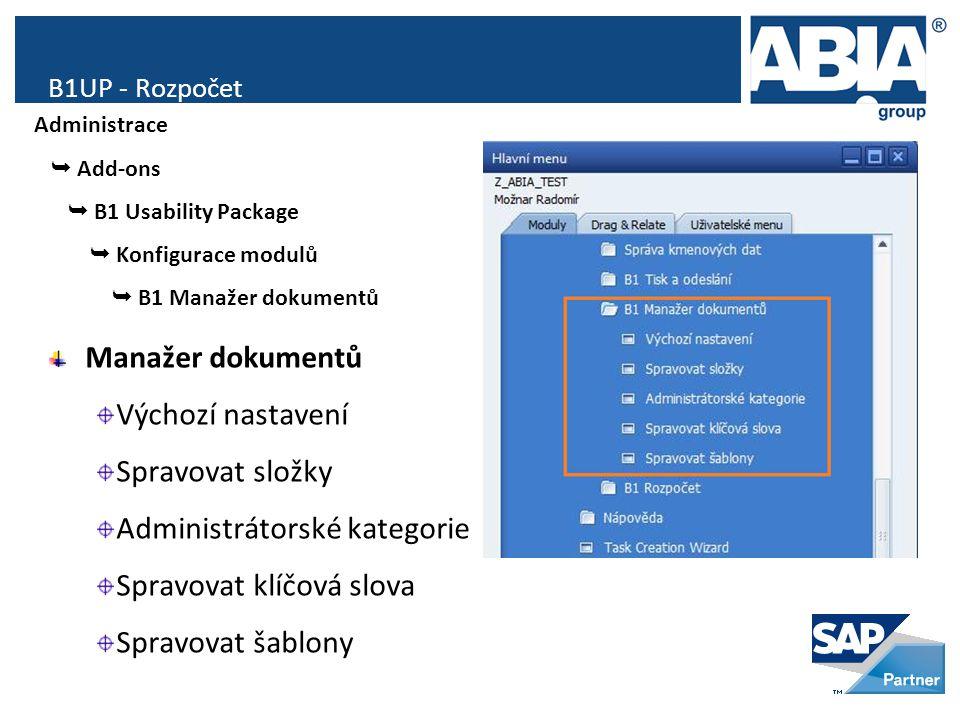 B1UP - Rozpočet Manažer dokumentů Výchozí nastavení Spravovat složky Administrátorské kategorie Spravovat klíčová slova Spravovat šablony Administrace  Add-ons  B1 Usability Package  Konfigurace modulů  B1 Manažer dokumentů