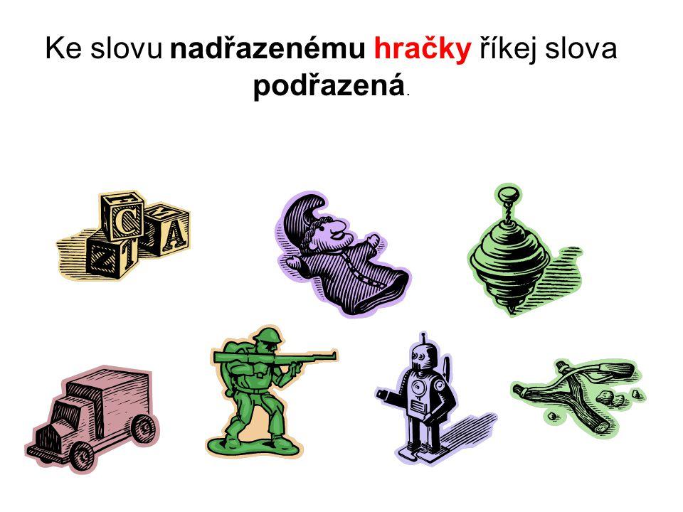 Řešení Slova podřazená: kostky, maňásek, káča, autíčko, vojáček, robot, prak.